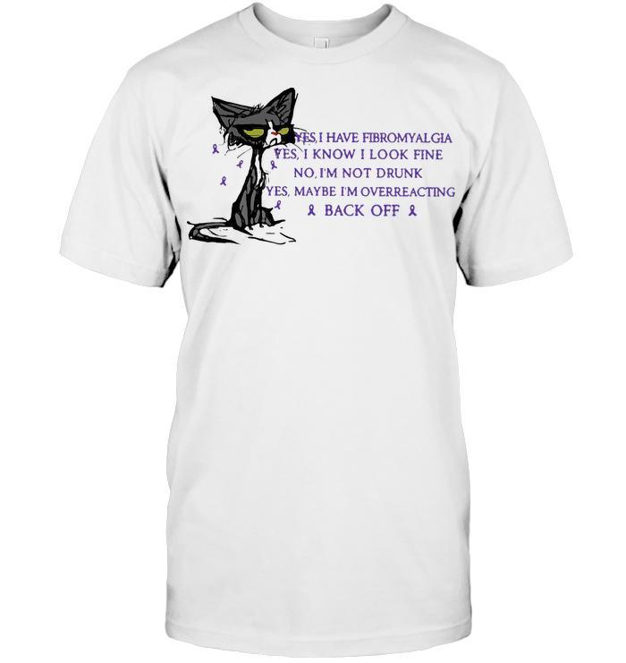Cat Black Yes I Have Fibromyalgia Yes I Know I Look Fine T Shirt