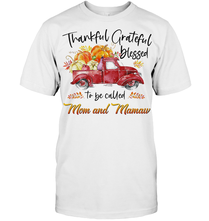 Thankful Grateful Blessed Mom And Mamaw Fall Pumpkin Car T Shirt