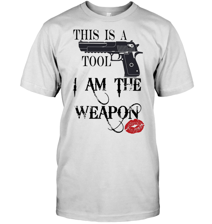 This Is A Tool I Am The Weapon Lips T Shirt