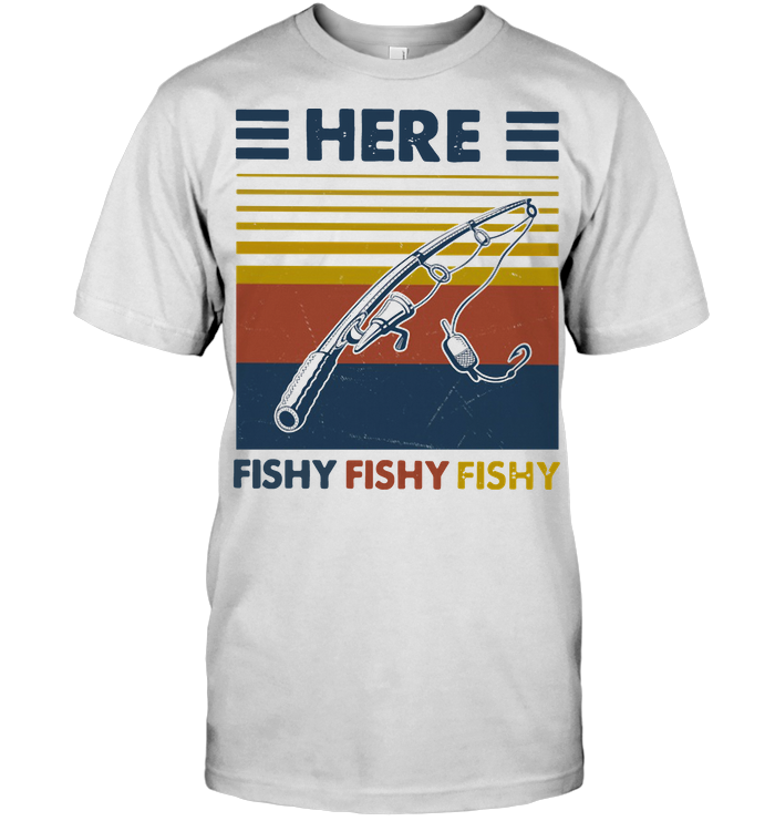 Here Fishy Fishy Fishy Fishing Rod Vintage T Shirt