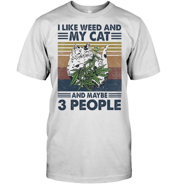 I Like Weed And My Cat And Maybe 3 People Vintage Retro