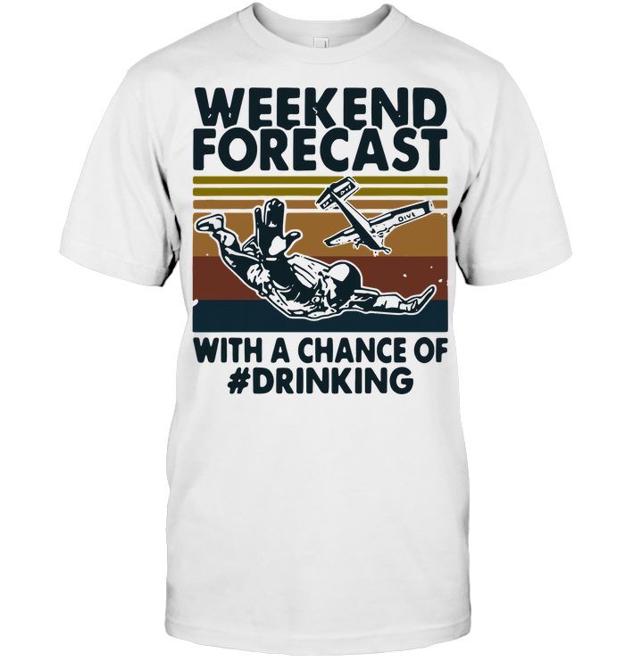 Weekend Forecast Skydiving With A Chance Of Drinking Vintage Retro T Shirt