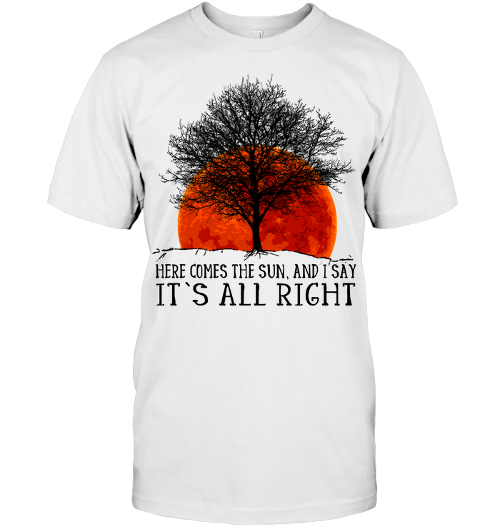 Here Comes The Sun And I Say It's All Right Hippie T Shirt Classic Men's T-shirt
