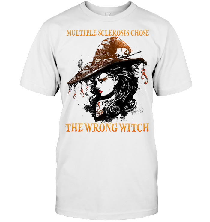 Multiple Sclerosis Chose The Wrong Witch T Shirt