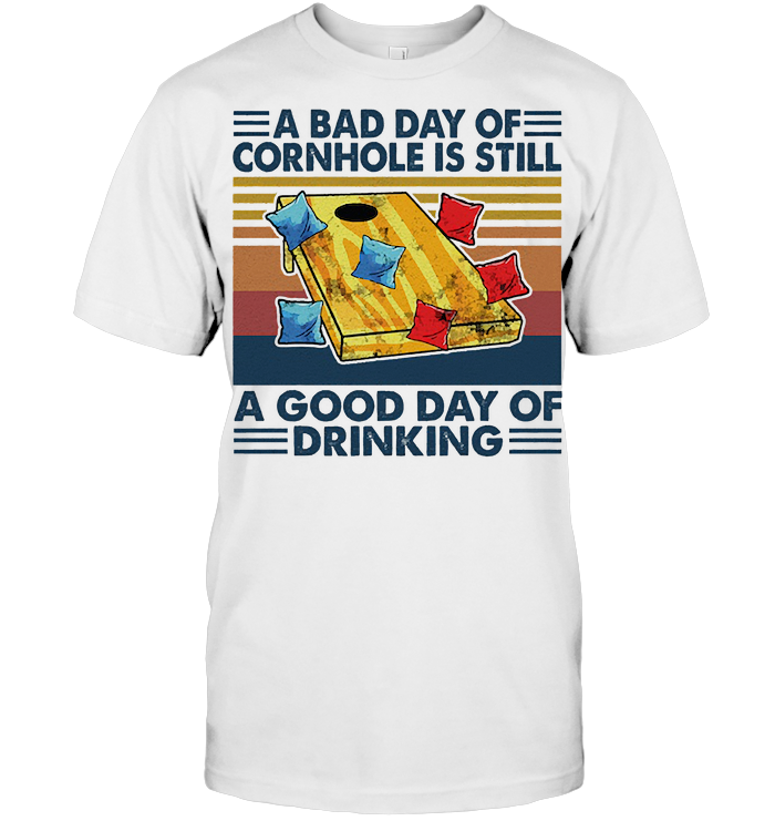 A Bad Day Of Corhole Is Still A Good Day Of Drinking Vintage Retro T Shirt - from hostingrocket.info 1