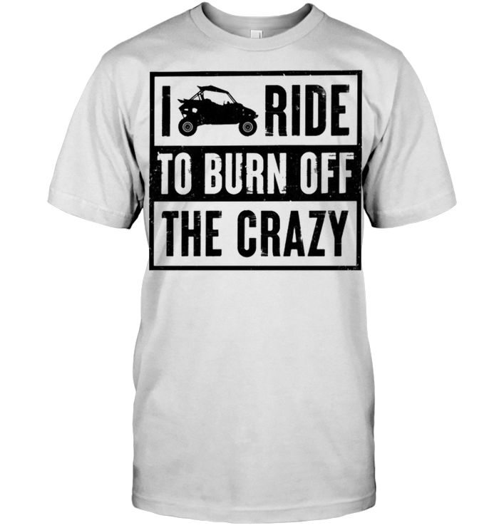 I Ride To Burn Off The Crazy T Shirt