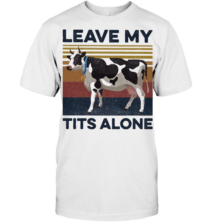 Leave My Tits Alone Cow Farmer Vintage Retro T Shirt