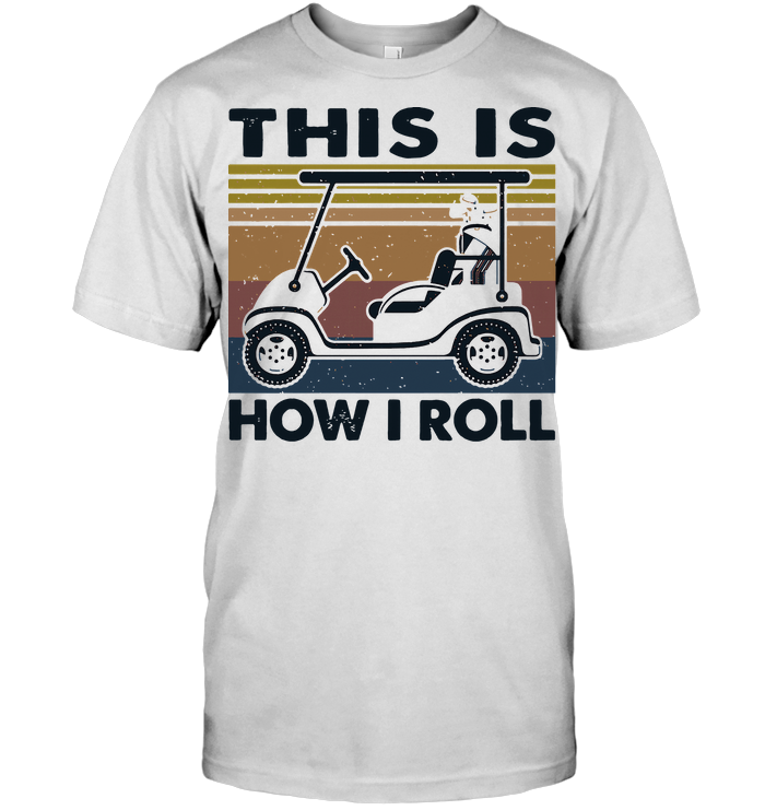 This Is How I Roll Golf Car Vintage Retro T Shirt