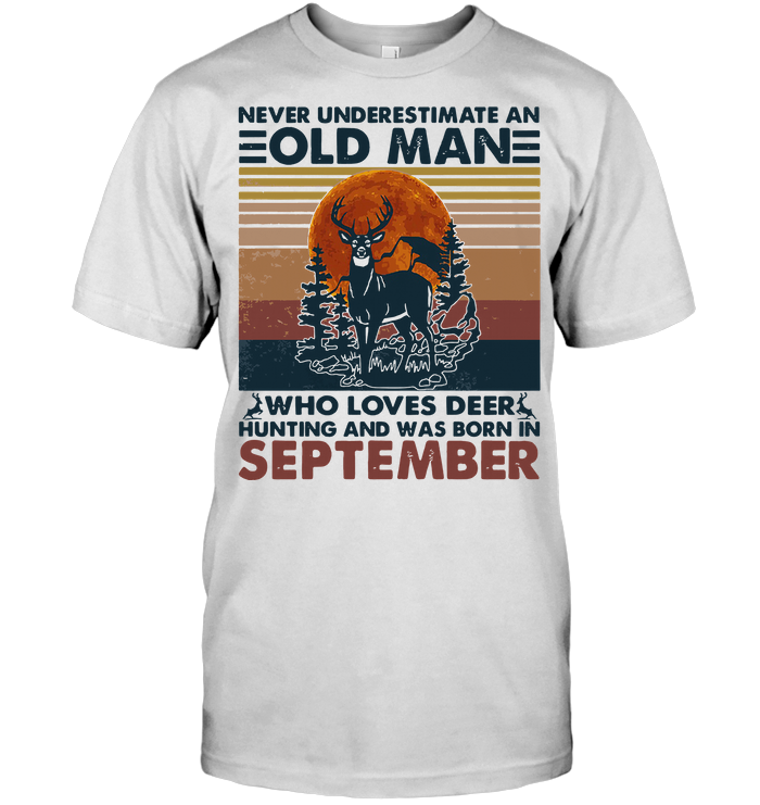 Never Underestimate An Old Man Who Loves Deer Hunting And Was Born In November Vintage Retro T Shirt