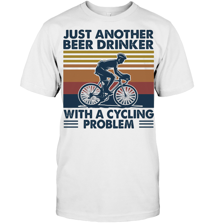 Just Another Beer Drinker With A Cycling Problem Vintage T Shirt