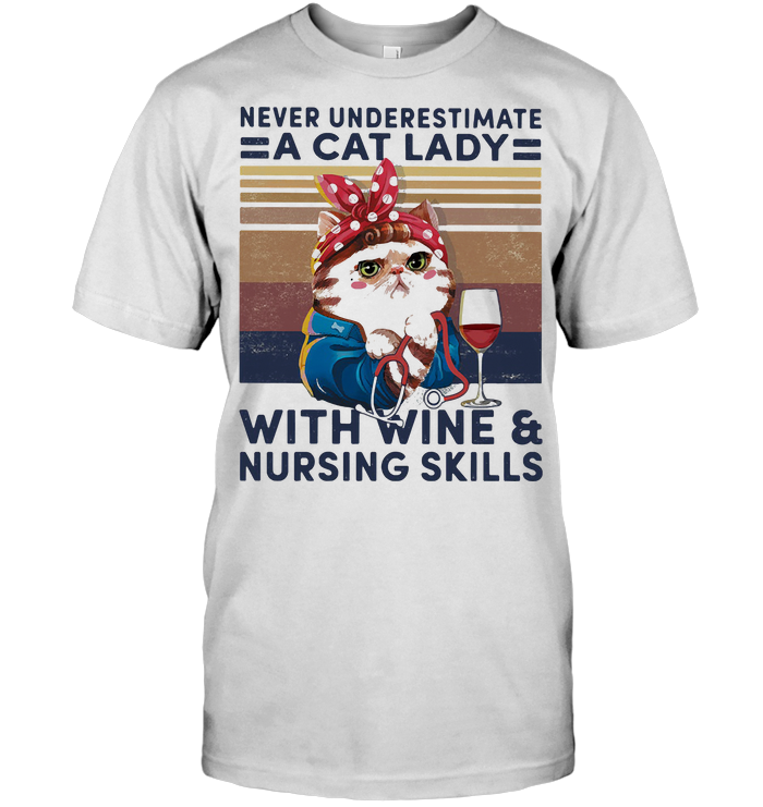 Never Underestimate A Cat Lady With Wine And Nursing Skills Vintage Retro T Shirt