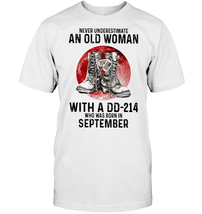 Never Underestimate An Old Woman With A DD 214 And Was Born In September Blood Moon T Shirt