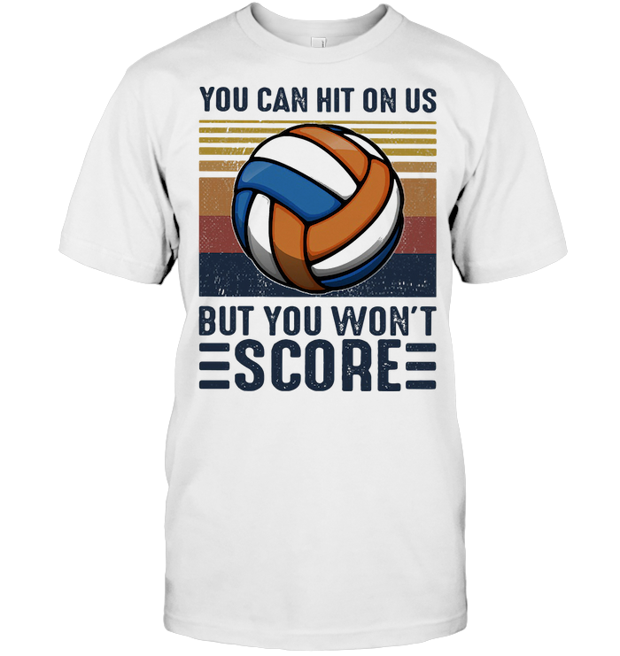 Volleyball You Can Hit On Us But You Won't Score Vintage Retro T Shirt