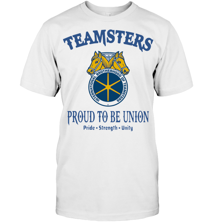Teamsters Proud To Be Union T Shirt