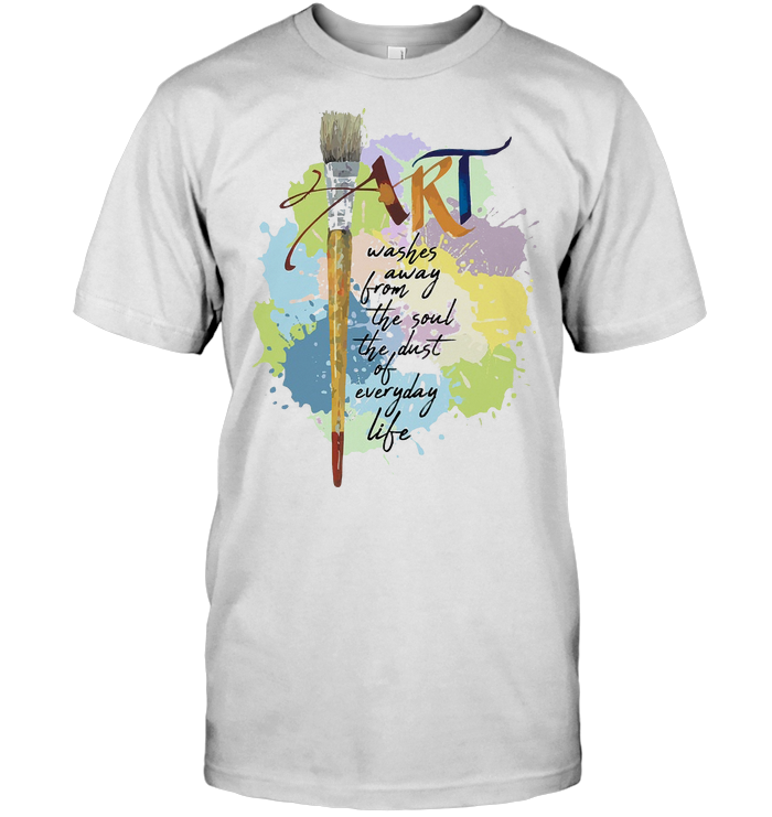 Art Washes Away From The Soul The Dust Of Everyday Life T Shirt Classic Men's T-shirt