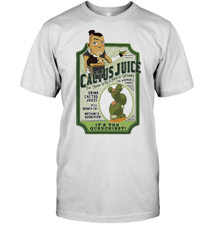 Cactus Juice Drink It's The Quenchiest T Shirt