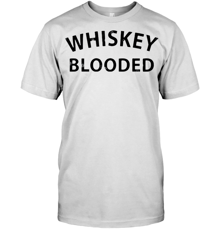 Whiskey Blooded T Shirt Hoodie