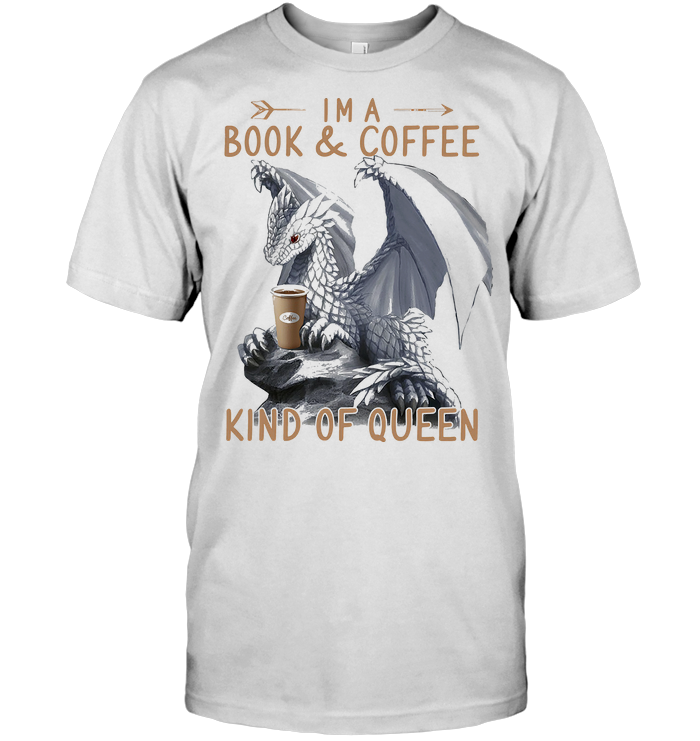 I'm A Book And Coffee Kind Of Queen Dragon T Shirt Unisex