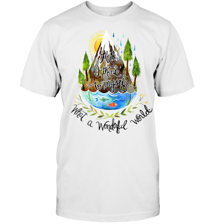 Mountain Ocean And I Think To Myself What A Wonderful World Hippie T Shirt Unisex
