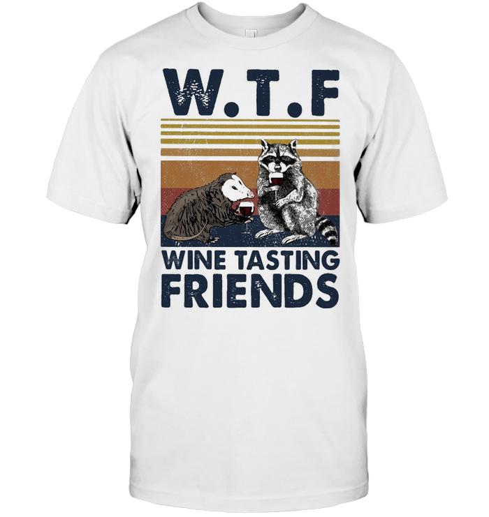 Trash Animal Wtf Wine Tasting Friends Vintage T Shirt