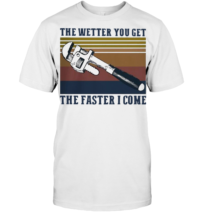 Vintage The Wetter You Get The Faster I Come T Shirt Classic Men's T-shirt