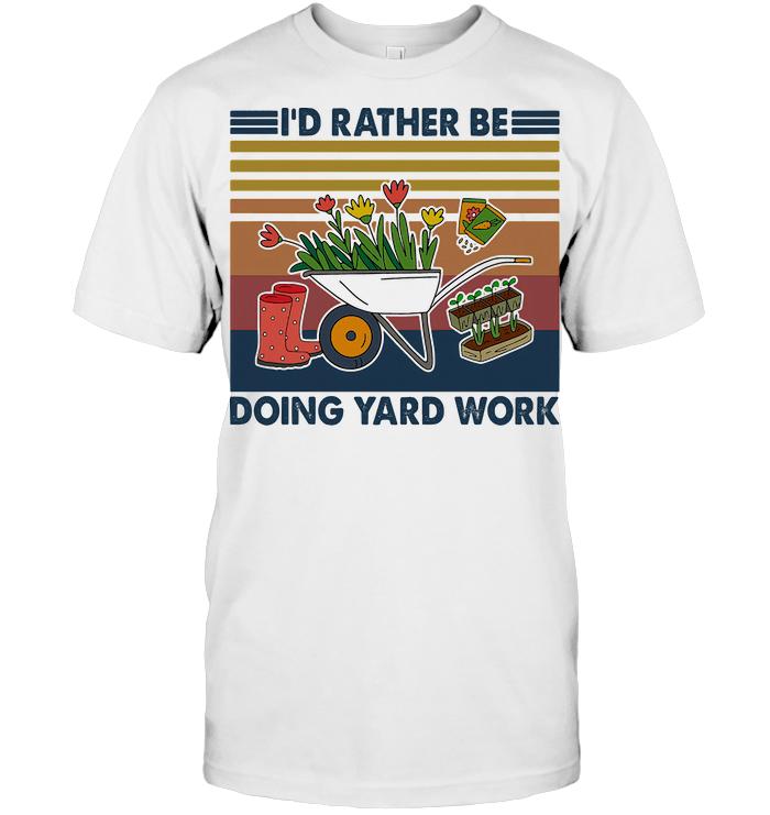 Gardening I'd Rather Be Doing Yard Work Vintage Retro T Shirt