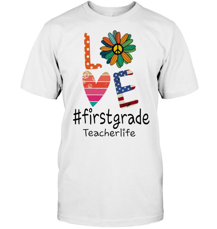 Love First Grade Teacher Life Hippie Flower T Shirt