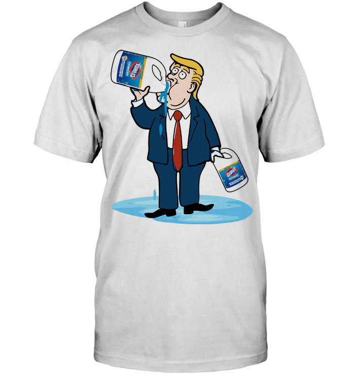 Donald Trump Clorox Disinfecting Bleach With Cloromax T Shirt