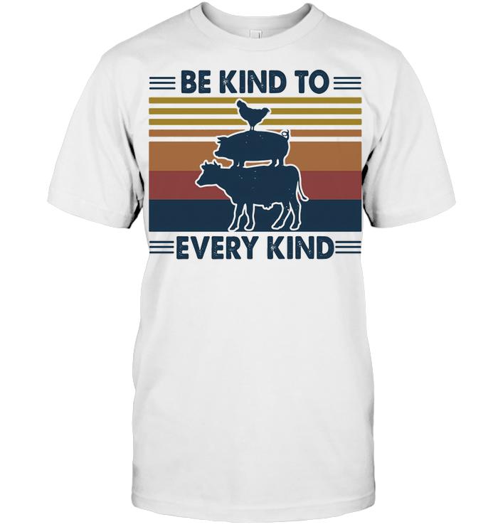 Animal Be Kind To Every Kind Animal Lovers Vegan Vintage T Shirt