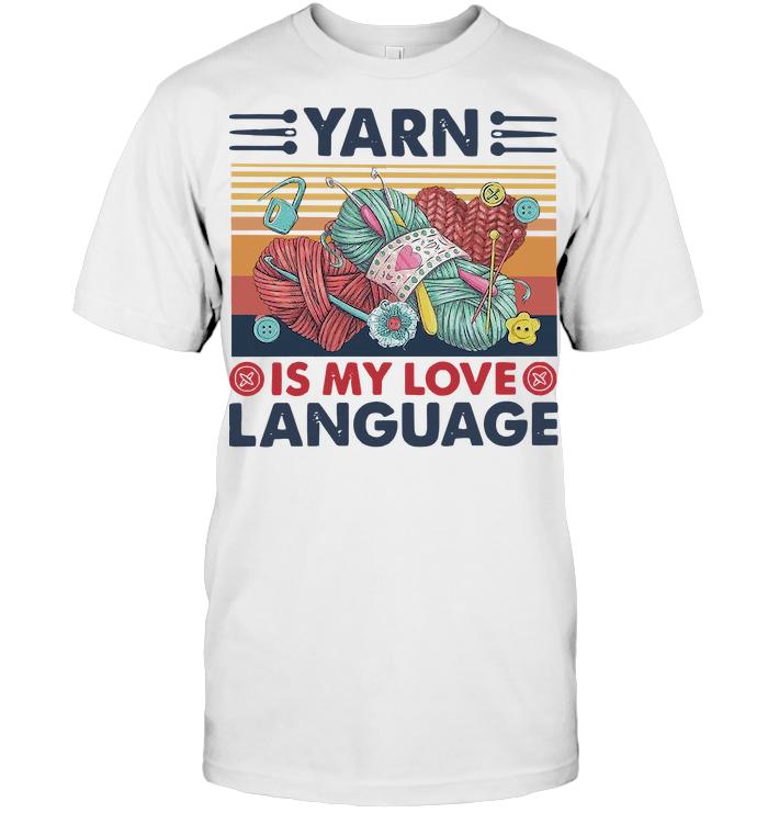 Yarn Is My Love Language Knitting Vintage T Shirt