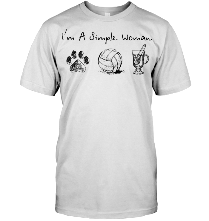 I'm A Simple Woman Dog Paw Volleyball T Shirt