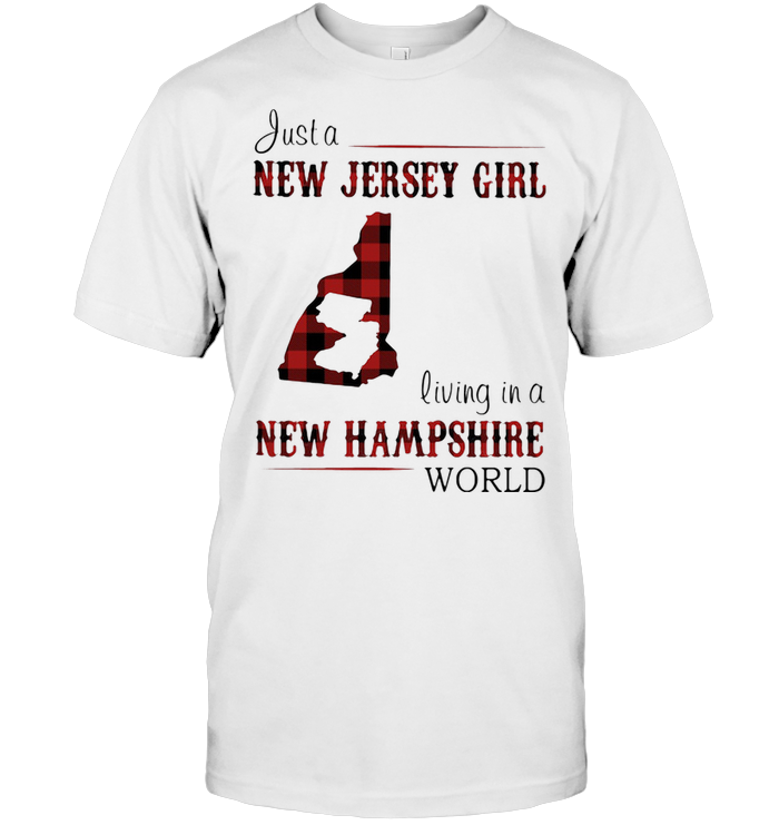Just A New Jersey Girl Living In A New Hampshire World Map T Shirt
