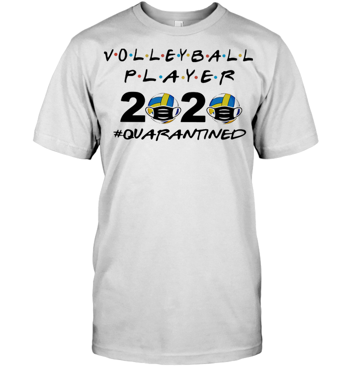 Volleyball Player 2020 Quarantined T Shirt