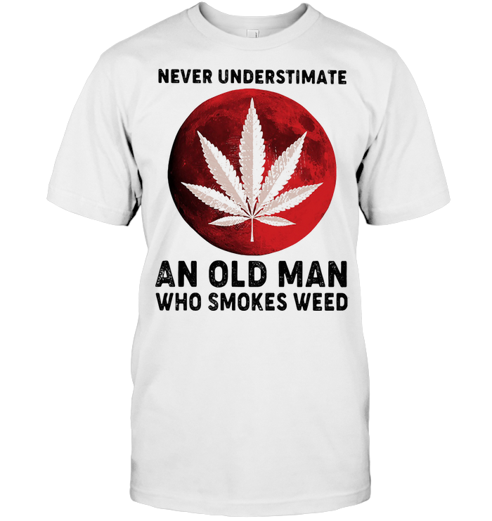 Never Underestimate An Old Man Who Smokes Weed Blood Moon T Shirt Classic Men's T-shirt