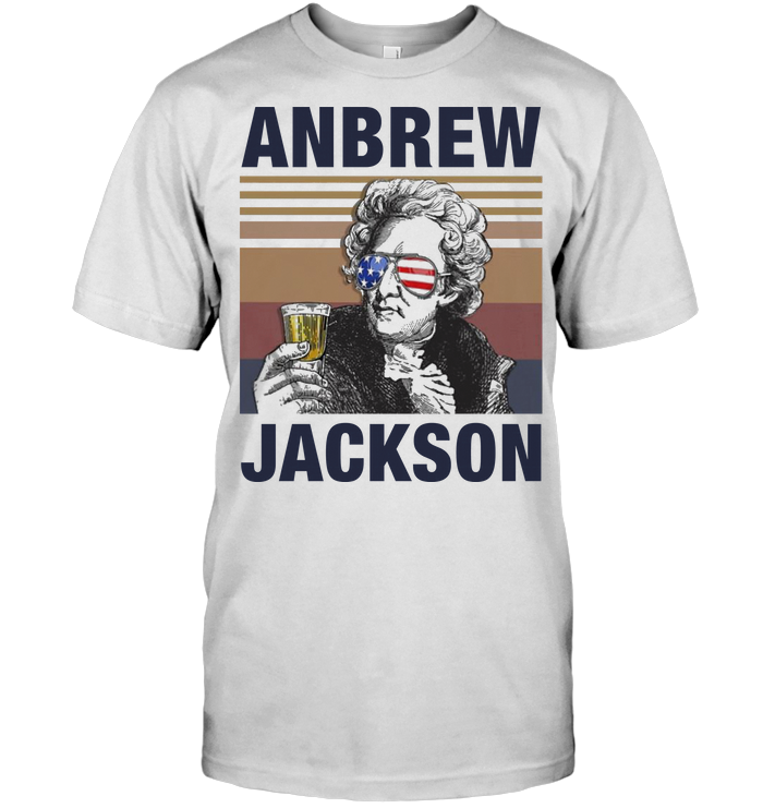 Andrew Jackson Drink Beer The 4Th Of July Vintage T Shirt Classic Men's T-shirt