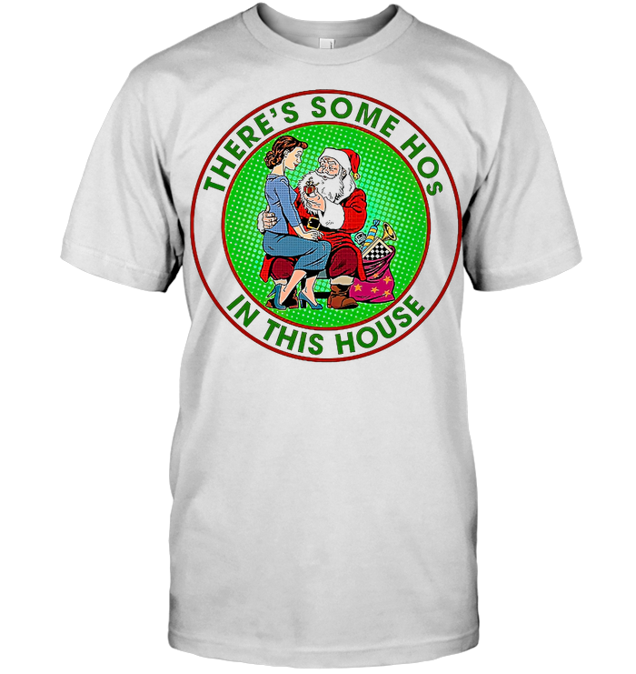 Naughty Santa There's Some Hos In This House T Shirt - from speakshop.info 1