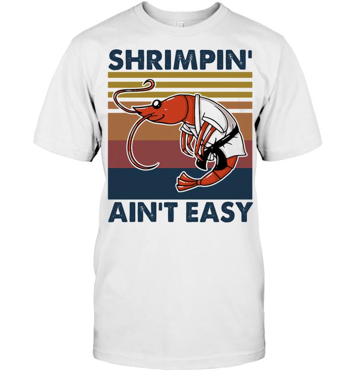 Shrimpin Ain't Easy Vintage T Shirt