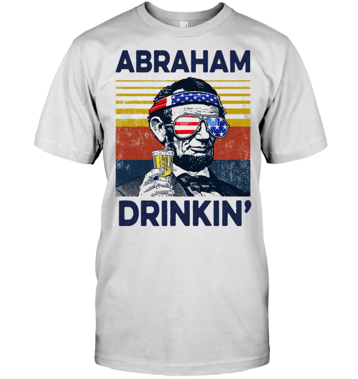 4th Of July Abraham Drinkin Beer Vintage T Shirt