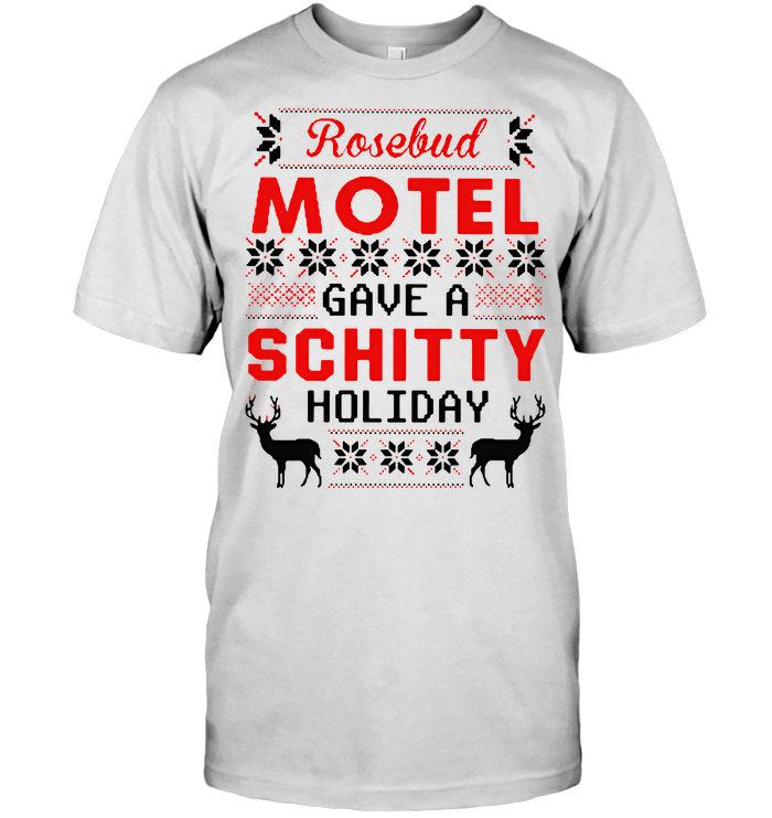Rosebud Motel Gave A Schitty Holiday Ugly Christmas T Shirt - from iheartpod.info 1