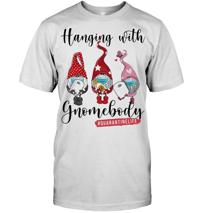 Gbomes Hanging With Gnomebody Mask Toilet Paper Quarantinelife T Shirt