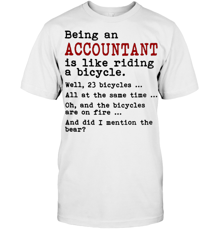 Being An Accountant Is Like Riding A Bicycle T Shirt