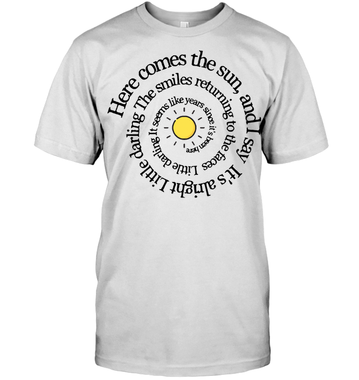 Here Comes The Sun And I Said Alright Little Darling Hippie T Shirt Classic Men's T-shirt