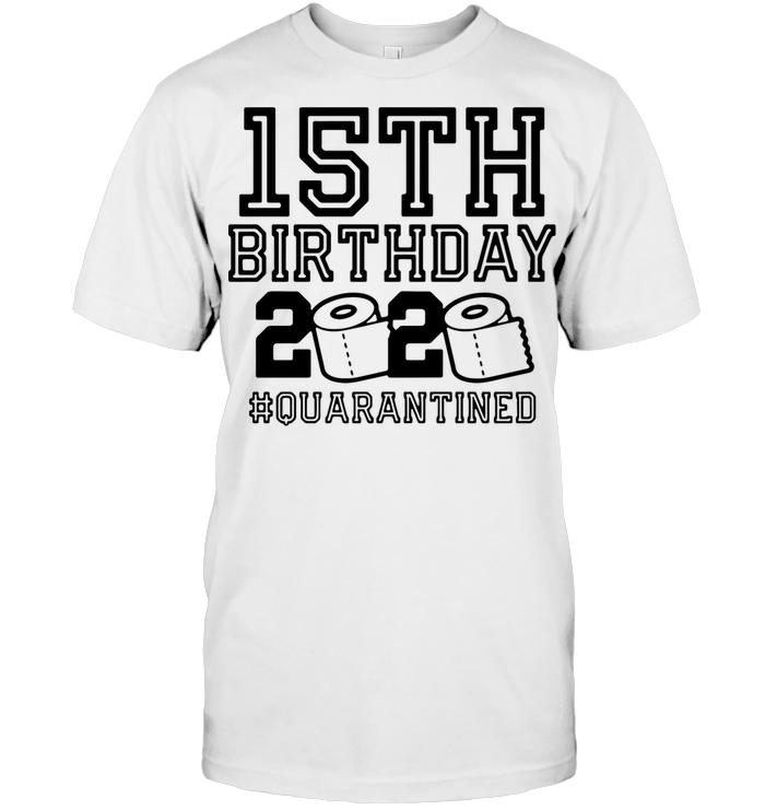 15Th Birthday 2020 Toilet Paper #quarantined T Shirt