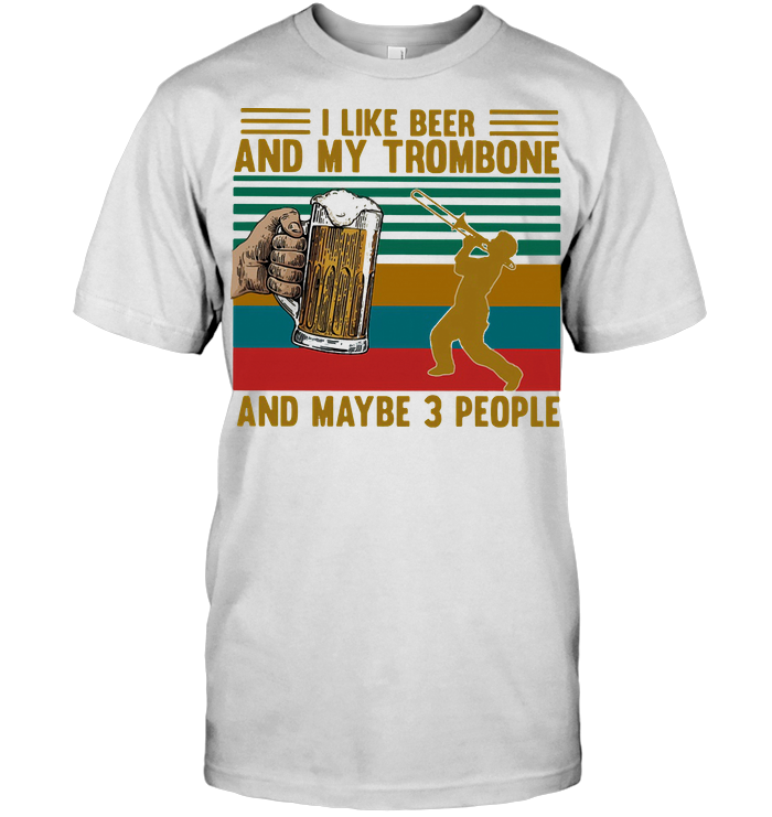 I Like Beer And My Trombone And Maybe 3 People Vintage Retro T Shirt