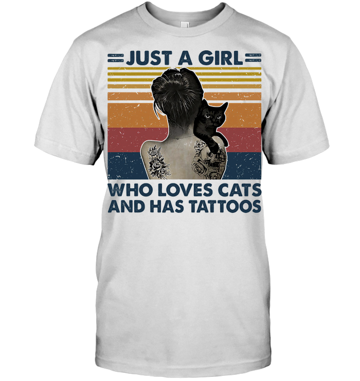 Just A Girl Who Loves Cats And Has Tattoos Vintage T Shirt