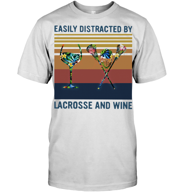 Easily Distracted By Lacrosse And Wine Vintage T Shirt