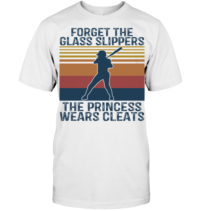 Baseball Forget The Glass Slippers The Princess Wears Cleats T Shirt Unisex