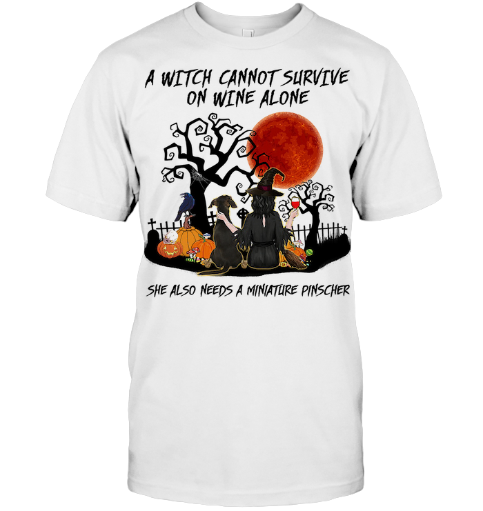 A Witch Cannot Survive On Wine Alone She Also Needs A Miniature Pinscher Blood Moon T Shirt