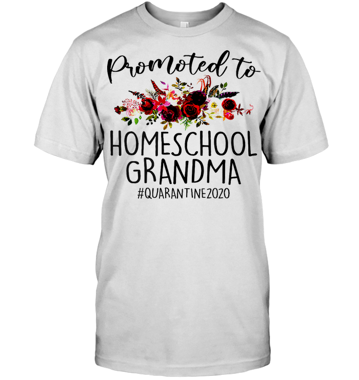 Promoted To Homeschool Grandma Quarantine 2020 T Shirt