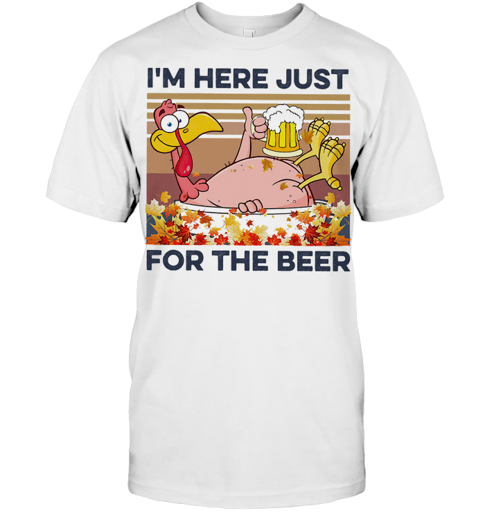 Turkey I'm Here Just For The Beer Thanksgiving Vintage Retro T Shirt